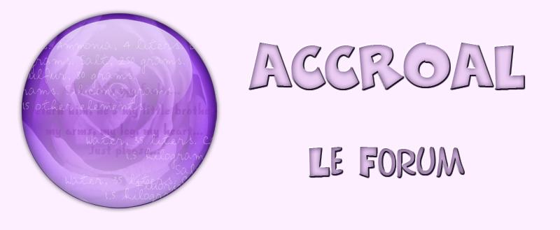 Accroal - le forum